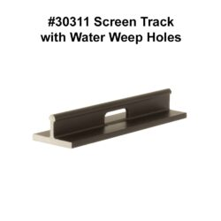 #30311 Screen Track with Water Weep Holes FINAL LABELED